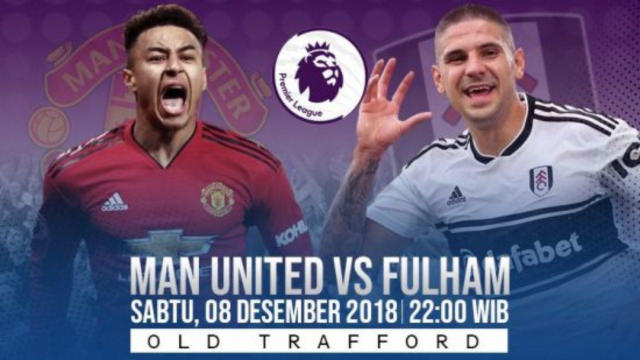 Live Streaming Liga Inggris Manchester United Vs Fulham
