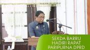 Sekda Kabupaten Barru Ir. H. Nasruddin AM menghadiri Rapat Paripurna DPRD.