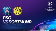 Live Streaming Liga Champions: PSG vs Dortmund