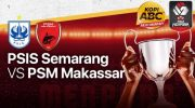 Live Streaming Piala Menpora PSIS Semarang Vs PSM Makassar.